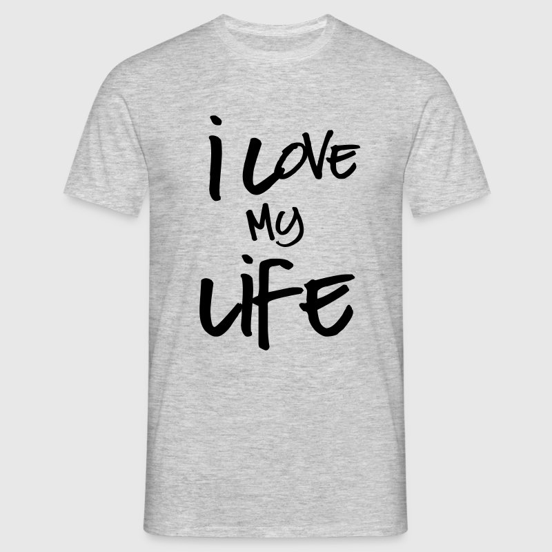 I love my life - Men's T-Shirt