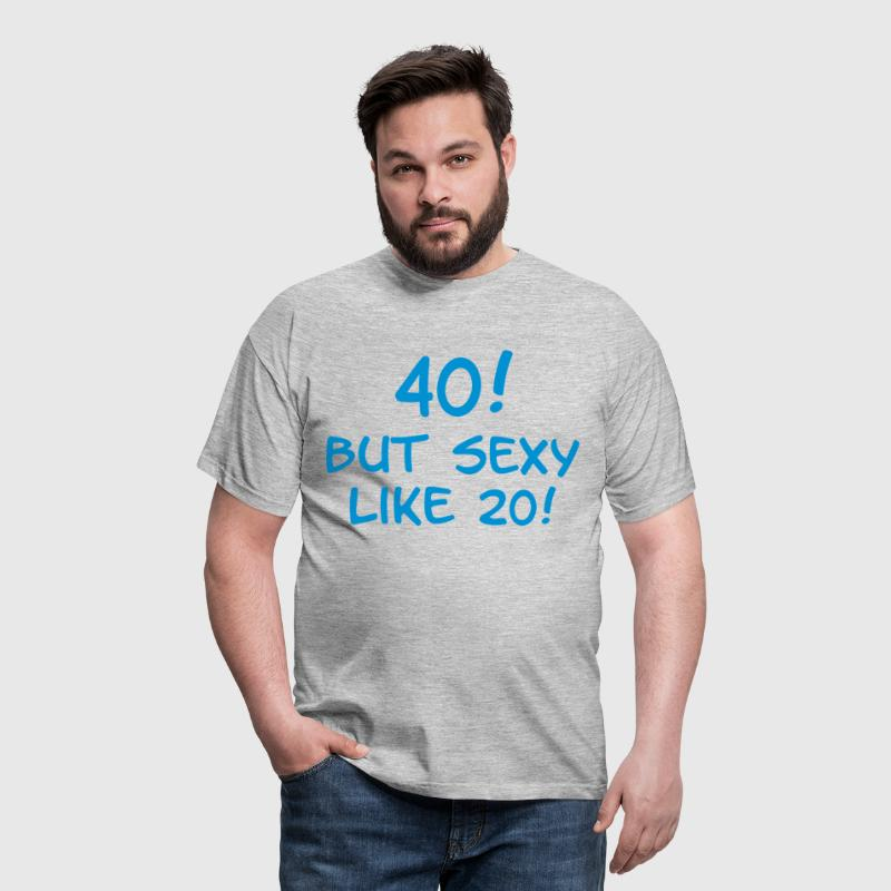 40 but sexy - Mannen T-shirt