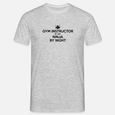 Gym Instructor gym instructor day ninja by night - Men's T-Shirt