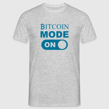 Bitcoin Mode ON - Mannen T-shirt