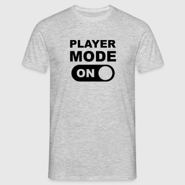 Player Mode ON - Mannen T-shirt
