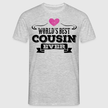 World's Best Cousin Ever - Men's T-Shirt
