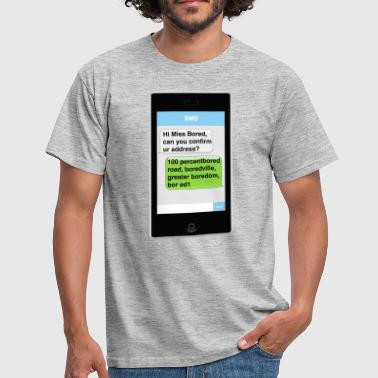 Sms SMS - Bored - Men's T-Shirt