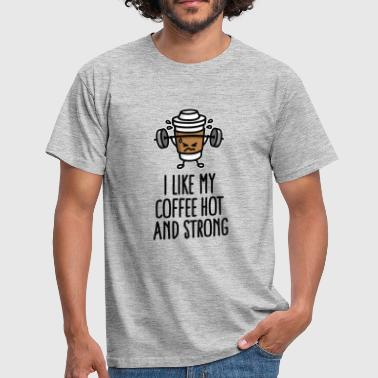I like my coffee hot and strong - Koszulka męska