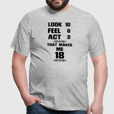 I GOT TO SEE 18 YEARS USED, SO GOOD! - Men's T-Shirt