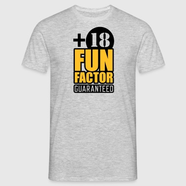 Fun Factor 18 - guaranteed - Männer T-Shirt