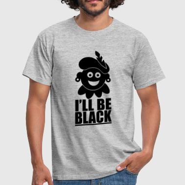 Zwarte Piet ill_be_black - Mannen T-shirt