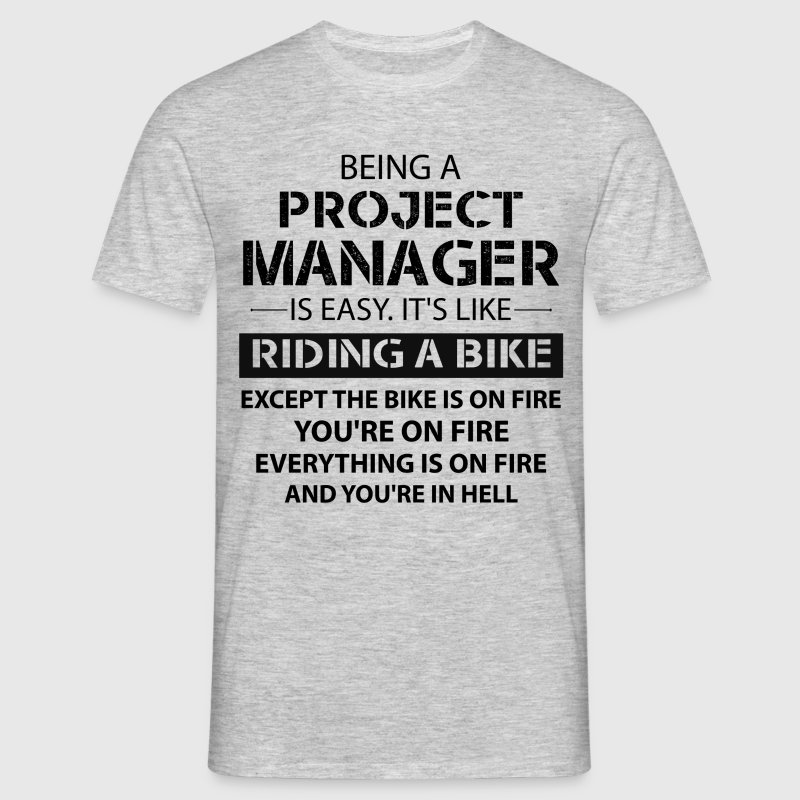 Being A Project Manager... - Men's T-Shirt