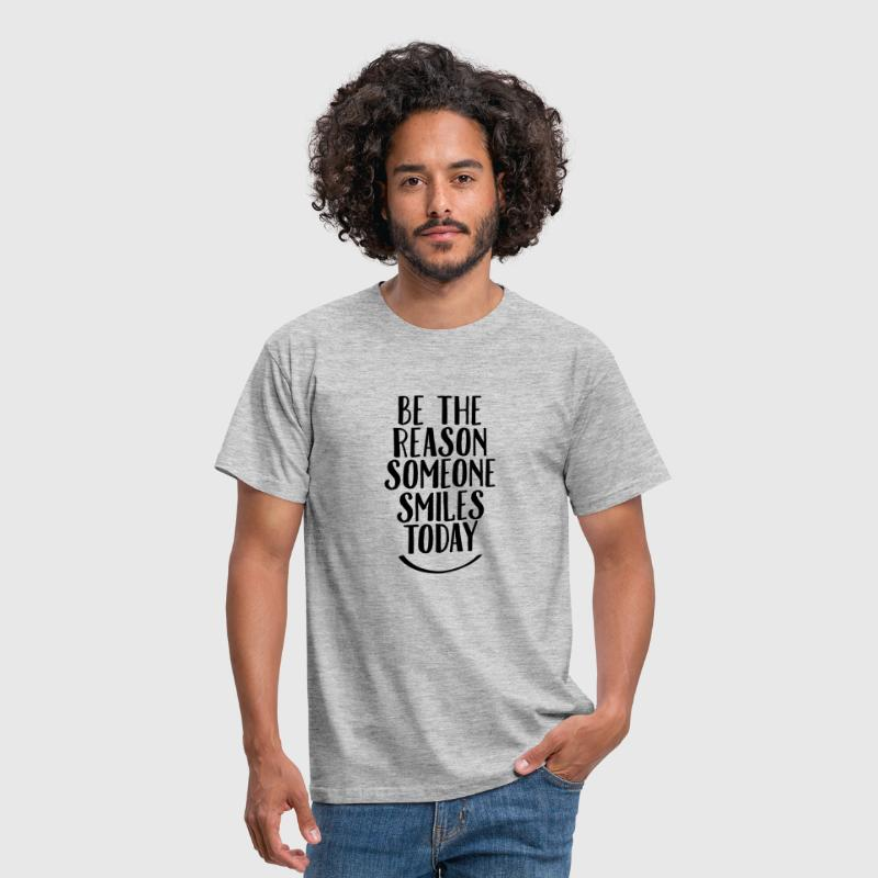 Be The Reason Someone Smiles Today - T-shirt Homme