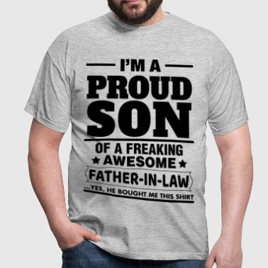 Proud Son Of A Freaking Awesome Father In Law - Men's T-Shirt