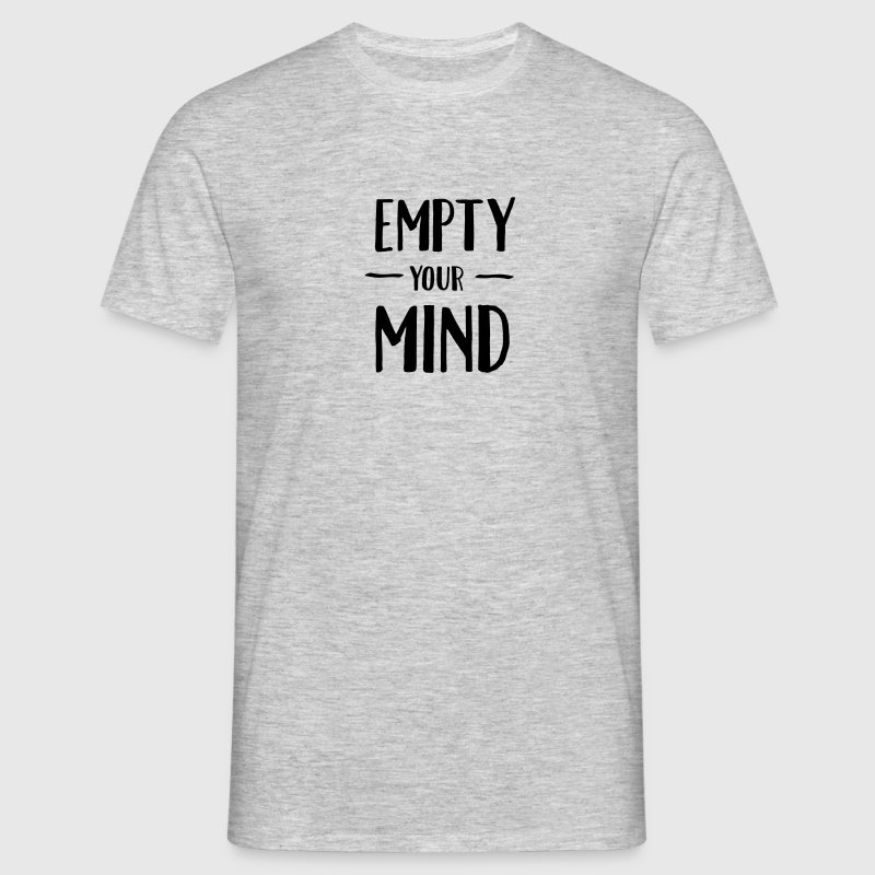Empty Your Mind - Men's T-Shirt