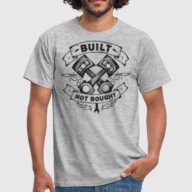 Built not bought - Tuner Mechaniker Geschenk - Männer T-Shirt