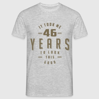 Funny 46th Birthday Tees - Men's T-Shirt