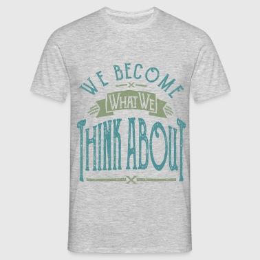 Think About - Men's T-Shirt