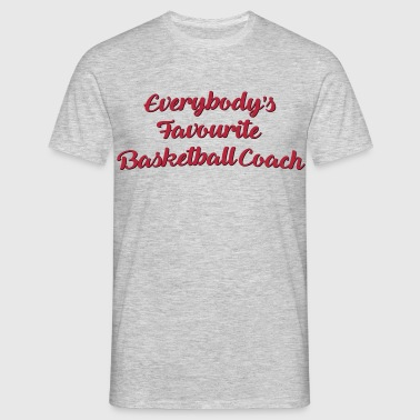 Everybodys favourite basketball coach fu - Men's T-Shirt