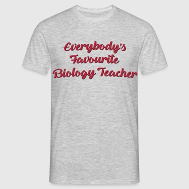 Everybodys favourite biology teacher fun - Men's T-Shirt