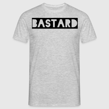 bastard - Men's T-Shirt