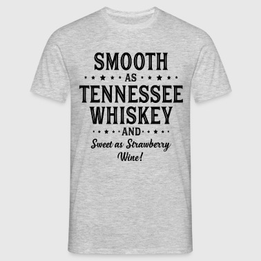 Smooth as Tennessee Whiskey - Men's T-Shirt