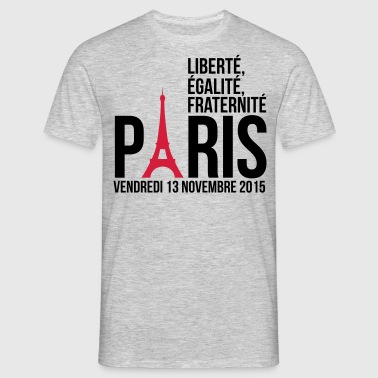 Paris freedom equality fraternity - Men's T-Shirt