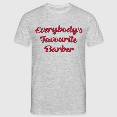 Everybodys favourite barber funny text - Men's T-Shirt