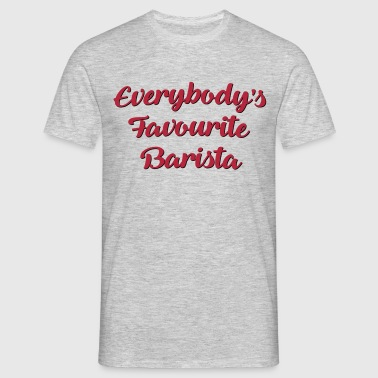Everybodys favourite barista funny text - Men's T-Shirt