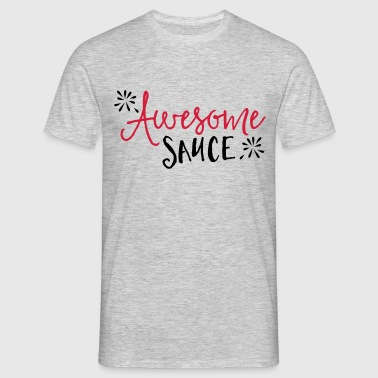 Awesome Sauce  - T-shirt Homme