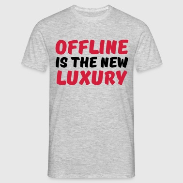 Offline is the new luxury - T-shirt Homme