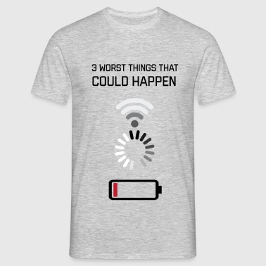 3 Worst Thing That Could Happen - Men's T-Shirt
