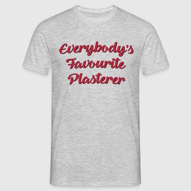 Everybodys favourite plasterer funny tex - Men's T-Shirt