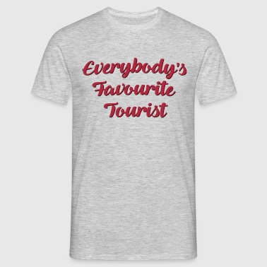 Everybodys favourite tourist funny text - Men's T-Shirt