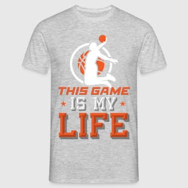 Basket-ball is my life - T-shirt Homme