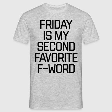 Favorite F-Word Funny Quote - Men's T-Shirt