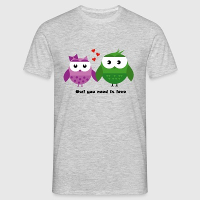 Uil you need is love - Mannen T-shirt
