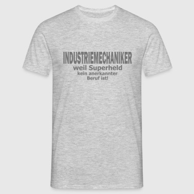 industriemechaniker - Männer T-Shirt