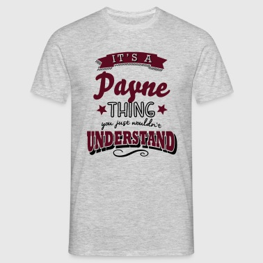 its a payne name surname thing - Men's T-Shirt