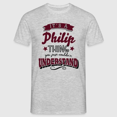 its a philip name surname thing - Men's T-Shirt
