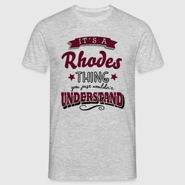 its a rhodes name surname thing - Men's T-Shirt