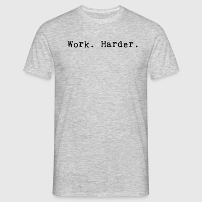work harder_black - T-shirt Homme