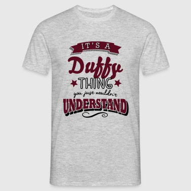 its a duffy name surname thing - Men's T-Shirt
