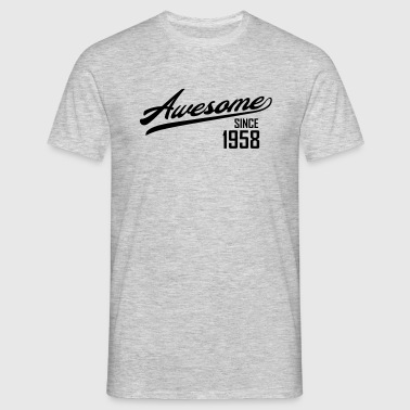 Awesome Since 1958 - Mannen T-shirt