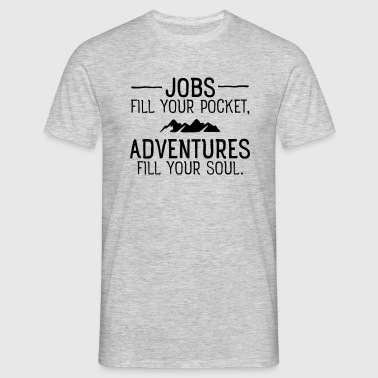 Jobs VS Adventures - Men's T-Shirt