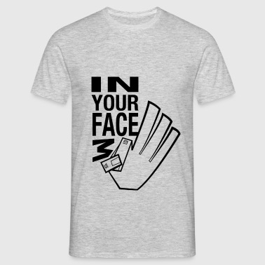 In your face 3 - T-shirt Homme