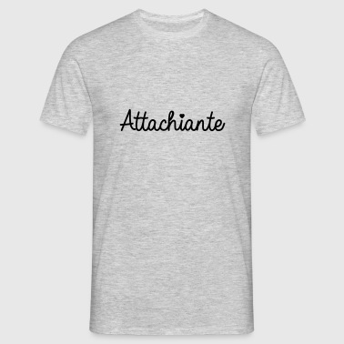 Attachiante - T-shirt Homme