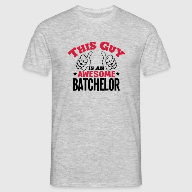 this guy is an awesome batchelor 2col - Men's T-Shirt