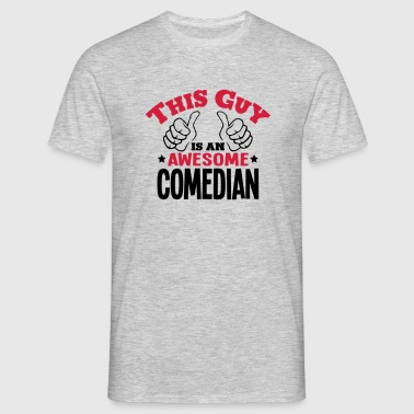 this guy is an awesome comedian 2col - Men's T-Shirt