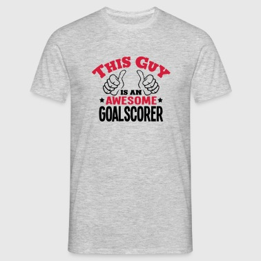 this guy is an awesome goalscorer 2col - Men's T-Shirt