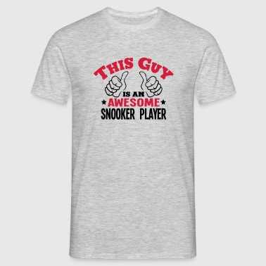 this guy is an awesome snooker player 2c - Men's T-Shirt