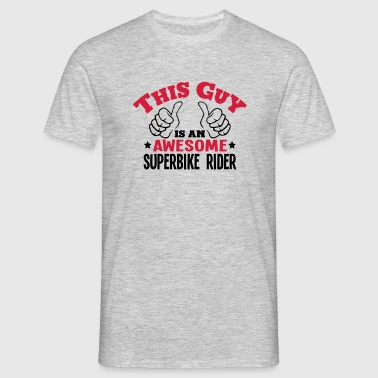 this guy is an awesome superbike rider 2 - Men's T-Shirt