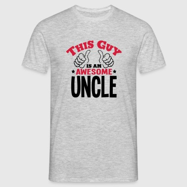 this guy is an awesome uncle 2col - Men's T-Shirt