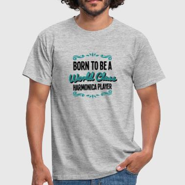 harmonica player born to be world class  - Men's T-Shirt